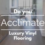 Do You Acclimate Luxury Vinyl Flooring Cover Photo