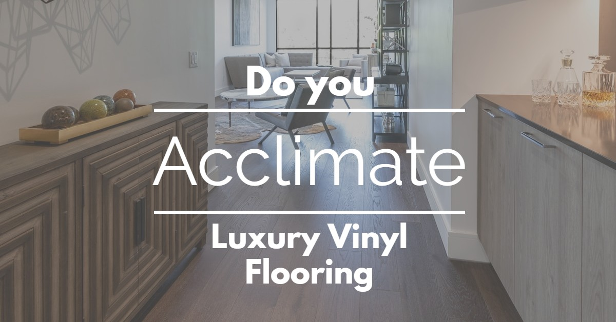 Do You Acclimate Luxury Vinyl Flooring, Acclimate Laminate Flooring