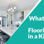 What is the Best Flooring for in a Kitchen